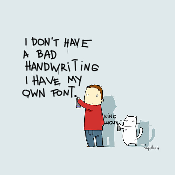 I don't have a bad handwriting. I have my own font. Funny Doodles on Coffee Sleeping Working Life instagram pinterest twitter facebook architecture architect