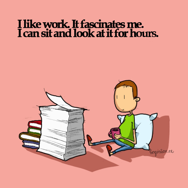 I like work. It fascinates me. I can sit and look at it for hours. Funny Doodles on Coffee Sleeping Working Life instagram pinterest twitter facebook architecture architect