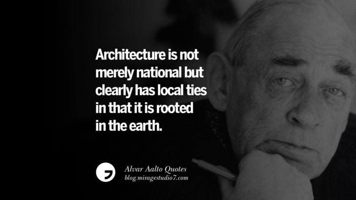 Architecture is not merely national but clearly has local ties in that it is rooted in the earth.