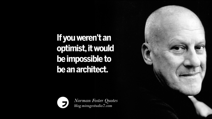 Everything inspires me; sometimes I think I see things others don't. Norman Foster Quotes On Technology, Simplicity, Materials And Design
