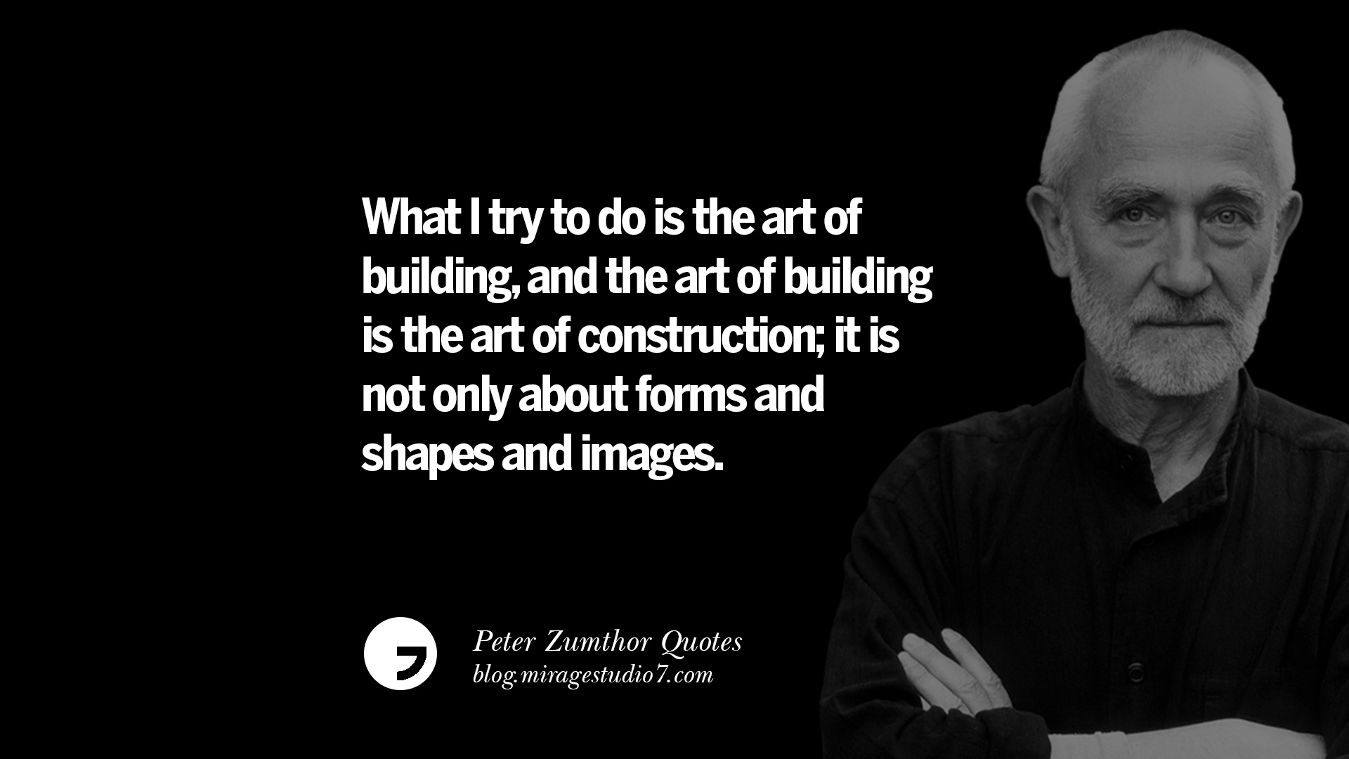 15 Peter Zumthor Quotes On Creating Space Nature Sound And Silences