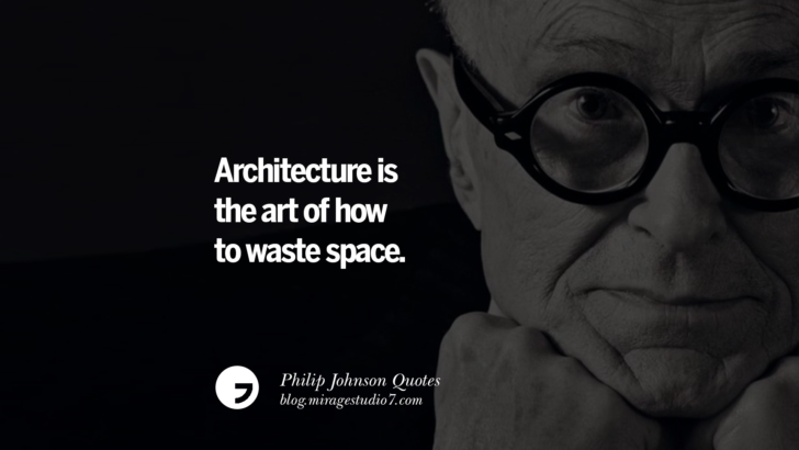 Architecture is the art of how to waste space. Philip Johnson Quotes About Architecture, Style, Design, And Art